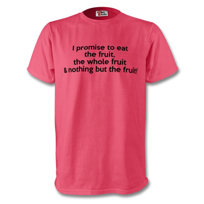 I promise to eat the fruit ... organic t-shirt